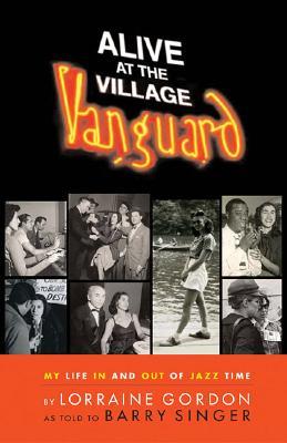 Alive at the Village Vanguard By Singer, Barry/ Gordon, Lorraine
