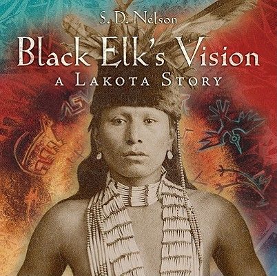 Black Elk's Vision By Nelson, S. D.